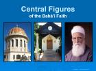 Central Figures of the Bah�'� Faith