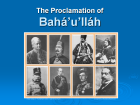 The Proclamation of Bah�'u'll�h