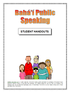 Handouts for Bah�'� Public Speaking