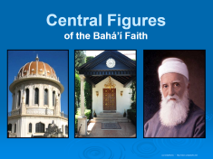 Central Figures of the Bahá'í Faith