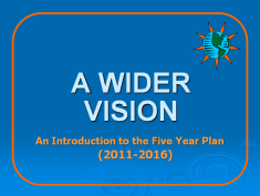 A Wider Vision: An Introduction to the Five Year Plan